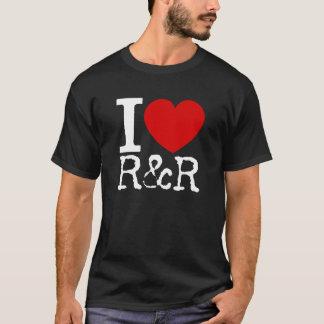 I Love R&R (White) T-Shirt