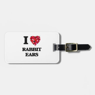 I love Rabbit Ears Tag For Luggage