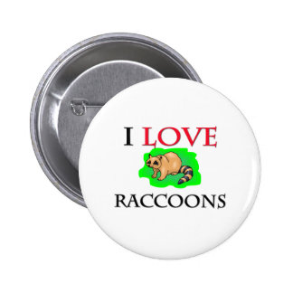 I Love Raccoons Buttons