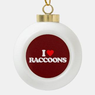 I LOVE RACCOONS CERAMIC BALL CHRISTMAS ORNAMENT