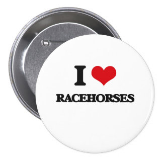 I love Racehorses 3 Inch Round Button