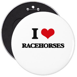 I love Racehorses 6 Inch Round Button