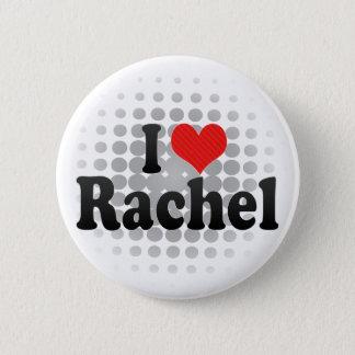 I Love Rachel Button