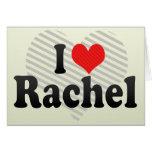 I Love Rachel Greeting Cards