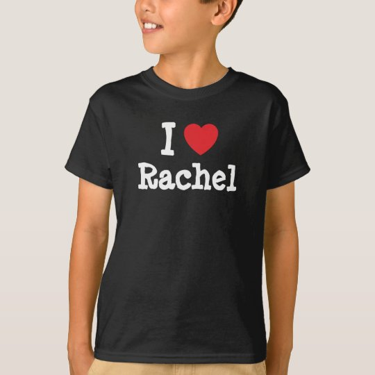 I love Rachel heart T-Shirt