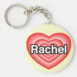 I love Rachel. I love you Rachel. Heart Key Chains