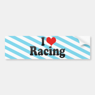 I Love Racing Bumper Stickers