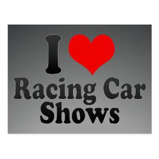I love Racing Car Shows Postcards