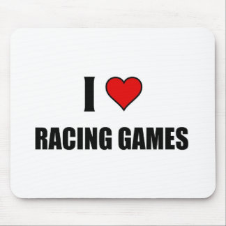 I love Racing Games Mouse Pad