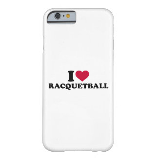 I love Racquetball Barely There iPhone 6 Case