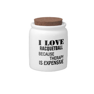 I Love Racquetball Because Therapy Is Expensive Candy Dishes