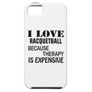 I Love Racquetball Because Therapy Is Expensive iPhone SE/5/5s Case
