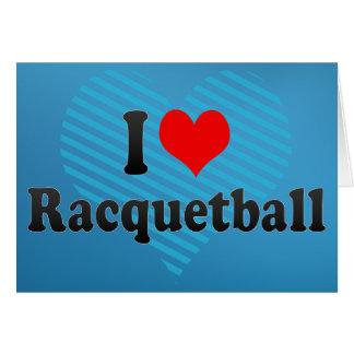 I love Racquetball Card
