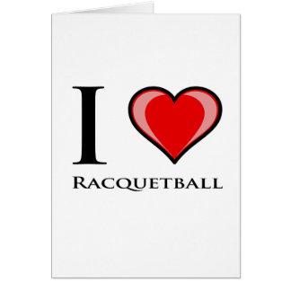 I Love Racquetball Greeting Card