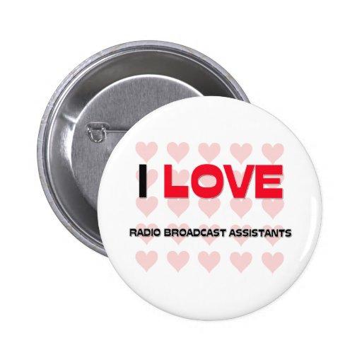 I LOVE RADIO BROADCAST ASSISTANTS PINS