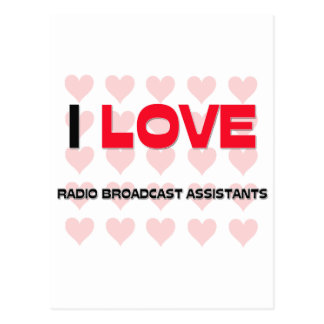 I LOVE RADIO BROADCAST ASSISTANTS POST CARD