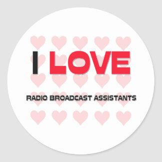 I LOVE RADIO BROADCAST ASSISTANTS STICKERS