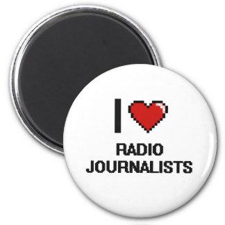 I love Radio Journalists 2 Inch Round Magnet