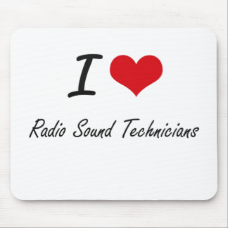 I love Radio Sound Technicians Mouse Pad
