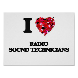 I love Radio Sound Technicians Poster