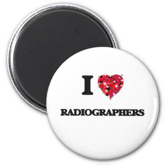 I love Radiographers 2 Inch Round Magnet