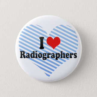 I Love Radiographers Button