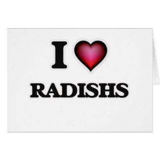 I Love Radishs Card