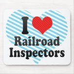I Love Railroad Inspectors Mouse Pad