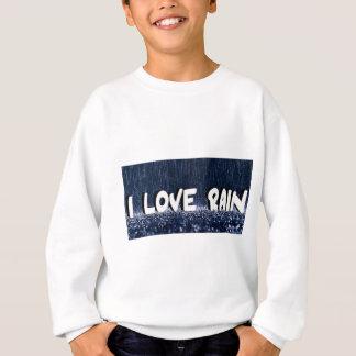 I Love Rain Sweatshirt