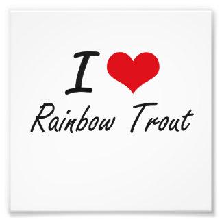 I love Rainbow Trout Photo Print
