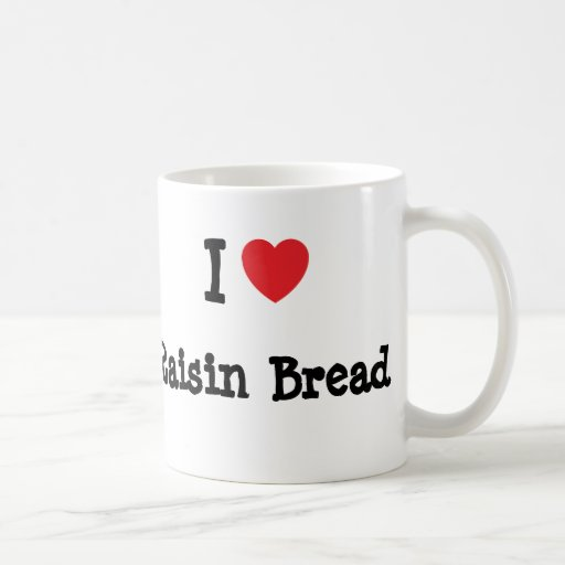 I love Raisin Bread heart T-Shirt Mugs
