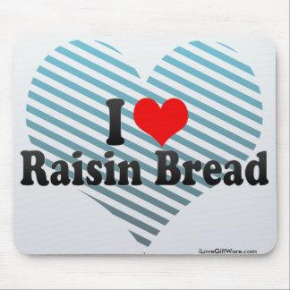 I Love Raisin Bread Mouse Pad