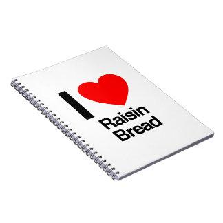 i love raisin bread note book