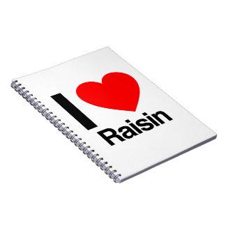 i love raisin note books