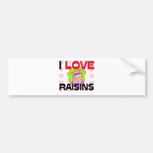 I Love Raisins Car Bumper Sticker