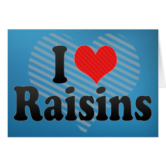 I Love Raisins Card