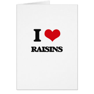 I Love Raisins Card