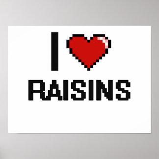 I Love Raisins Poster