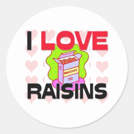 I Love Raisins Round Stickers
