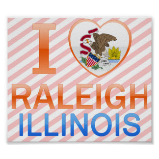 I Love Raleigh, IL Poster