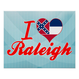 I Love Raleigh, Mississippi Posters