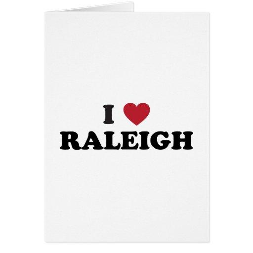 I Love Raleigh North Carolina Card
