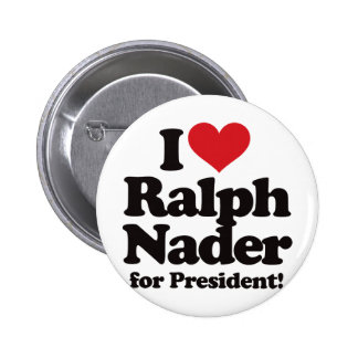 I Love Ralph Nader for President Pinback Button
