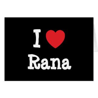 I love Rana heart T-Shirt Greeting Card