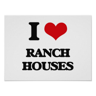 I Love Ranch Houses Poster