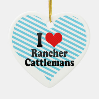 I Love Rancher Cattlemans Double-Sided Heart Ceramic Christmas Ornament