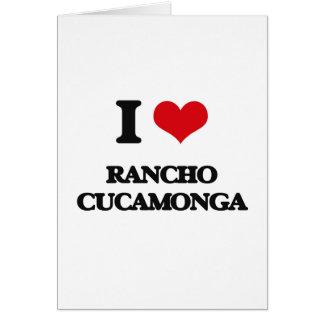 I love Rancho Cucamonga Greeting Card
