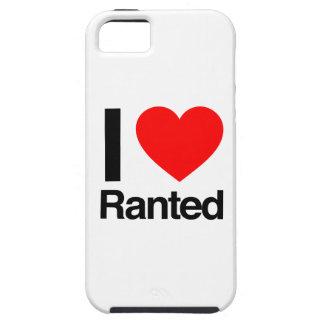 i love ranted iPhone 5 case