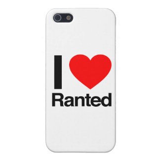 i love ranted iPhone 5 cases