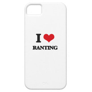 I Love Ranting iPhone 5 Cover